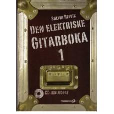 Den elektriske gitarboka 1 m/2 CD - REVIDERT UTGAVE - Sølvin Refvik