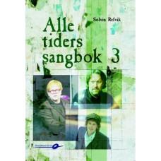 Alle tiders sangbok 3 - Sølvin Refvik 3.opplag